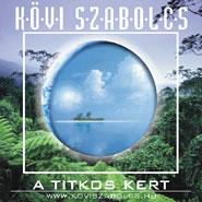 CD: KÖVI SZABOLCS  A titkos kert.  Kifutó termék!!!!!